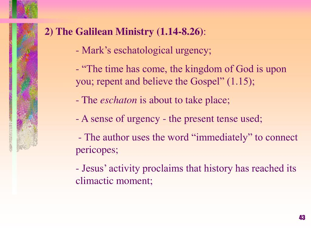 2) The Galilean Ministry (1.14-8.26)