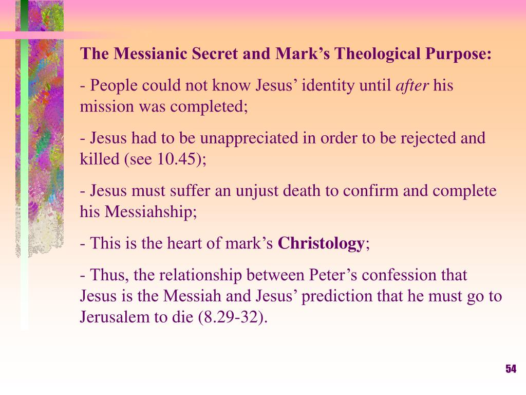 The Messianic Secret and Mark's Theological Purpose: