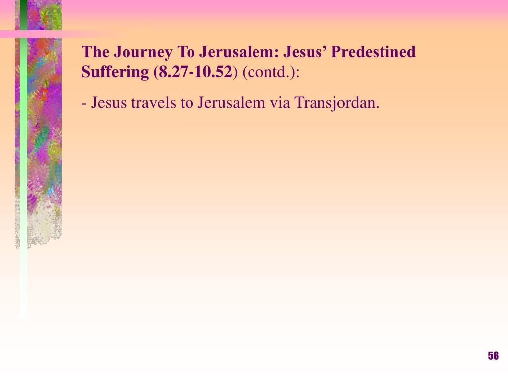 The Journey To Jerusalem: Jesus' Predestined Suffering (8.27-10.52
