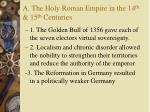 a the holy roman empire in the 14 th 15 th centuries
