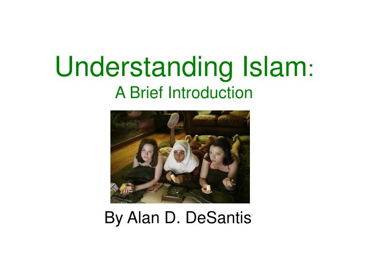 Understanding islam a brief introduction