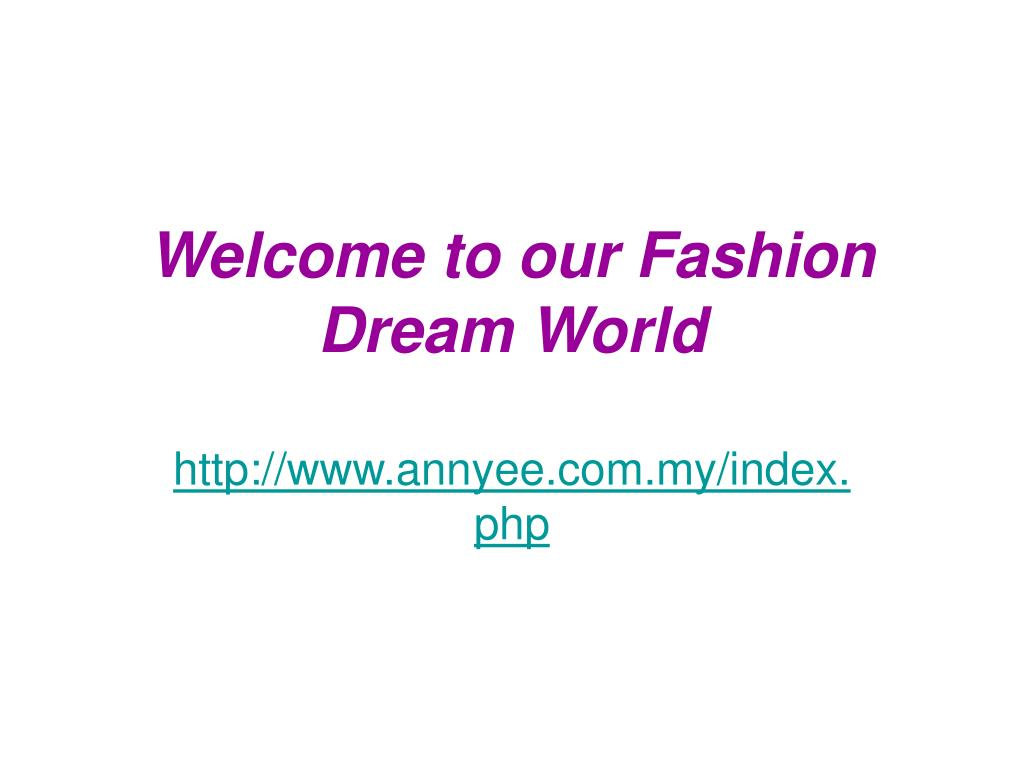 welcome to our fashion dream world l.