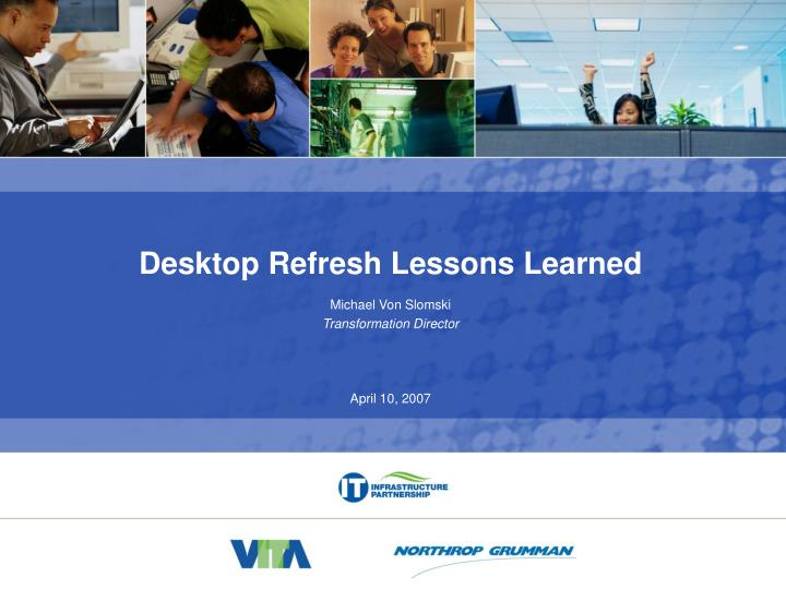 Desktop Refresh Lessons Learned