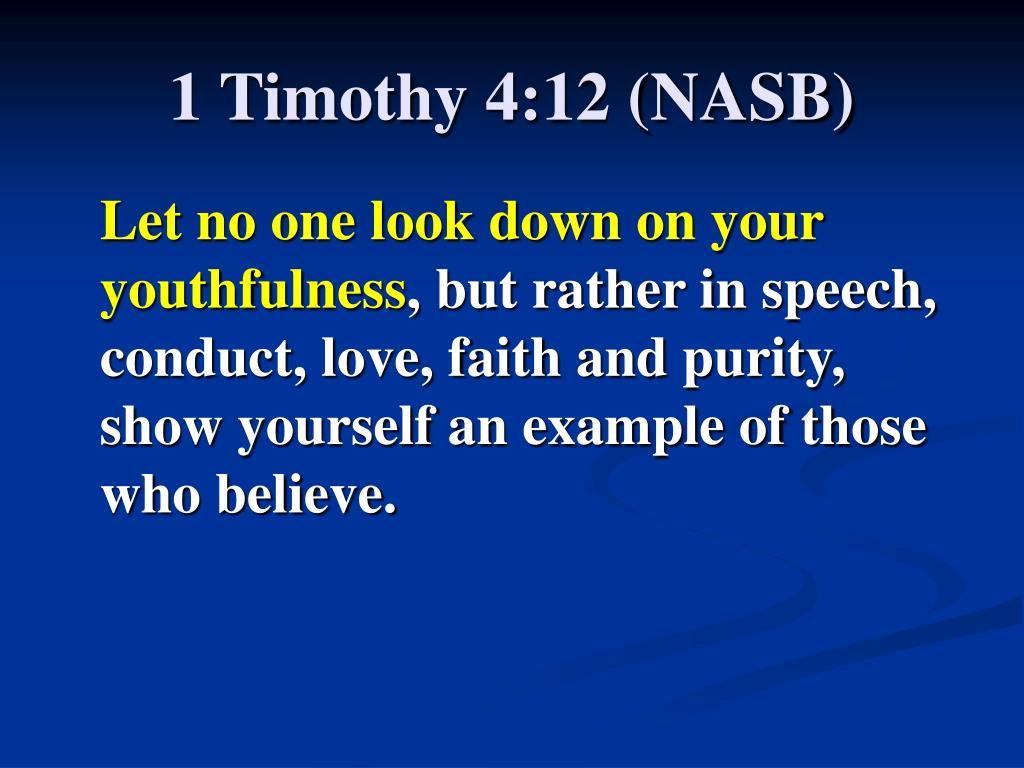1 Timothy 4:12 (NASB)