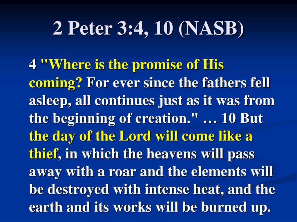 2 Peter 3:4, 10 (NASB)