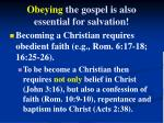 obeying the gospel is also essential for salvation