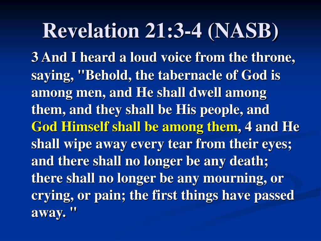 Revelation 21:3-4 (NASB)