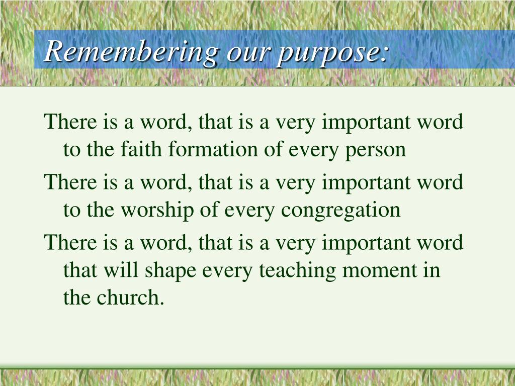 Remembering our purpose: