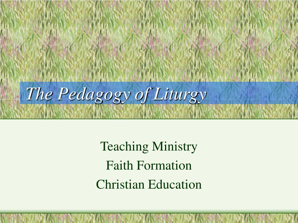 the pedagogy of liturgy l.