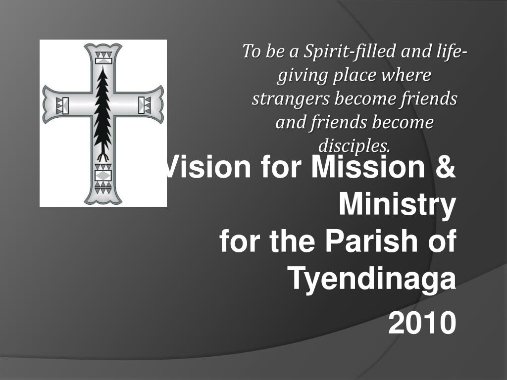 a vision for mission ministry for the parish of tyendinaga 2010 l.