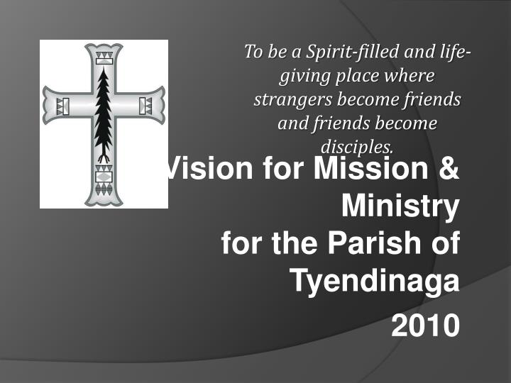 A vision for mission ministry for the parish of tyendinaga 2010