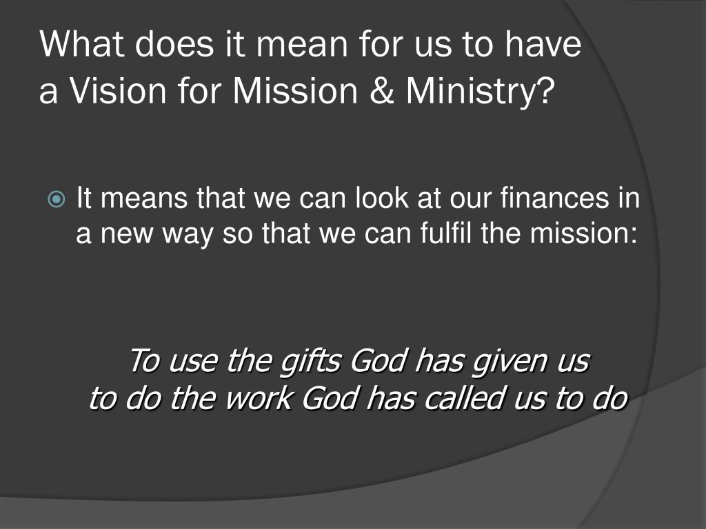 What does it mean for us to have a Vision for Mission & Ministry?