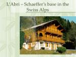 l abri schaeffer s base in the swiss alps