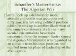 schaeffer s masterstroke the algerian war