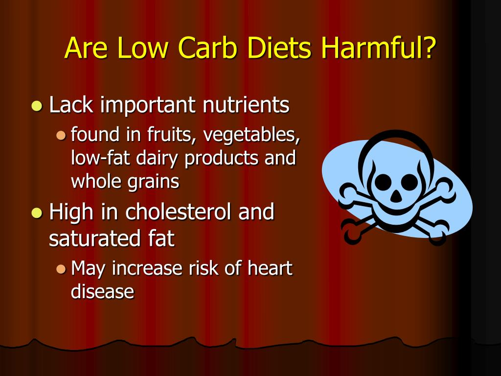 Are Low Carb Diets Harmful?