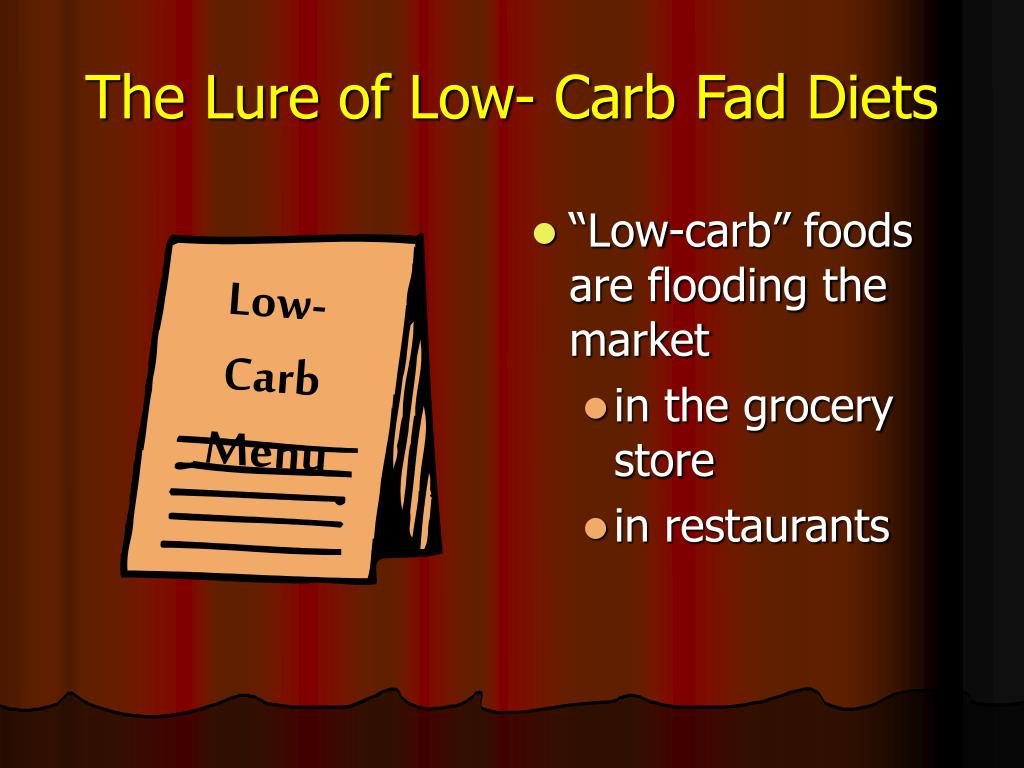 The Lure of Low- Carb Fad Diets