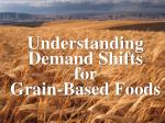 understanding demand shifts for grain based foods