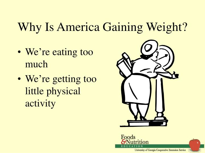 Why is america gaining weight