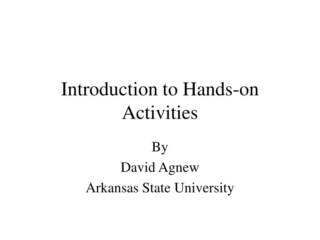 introduction to hands on activities l.