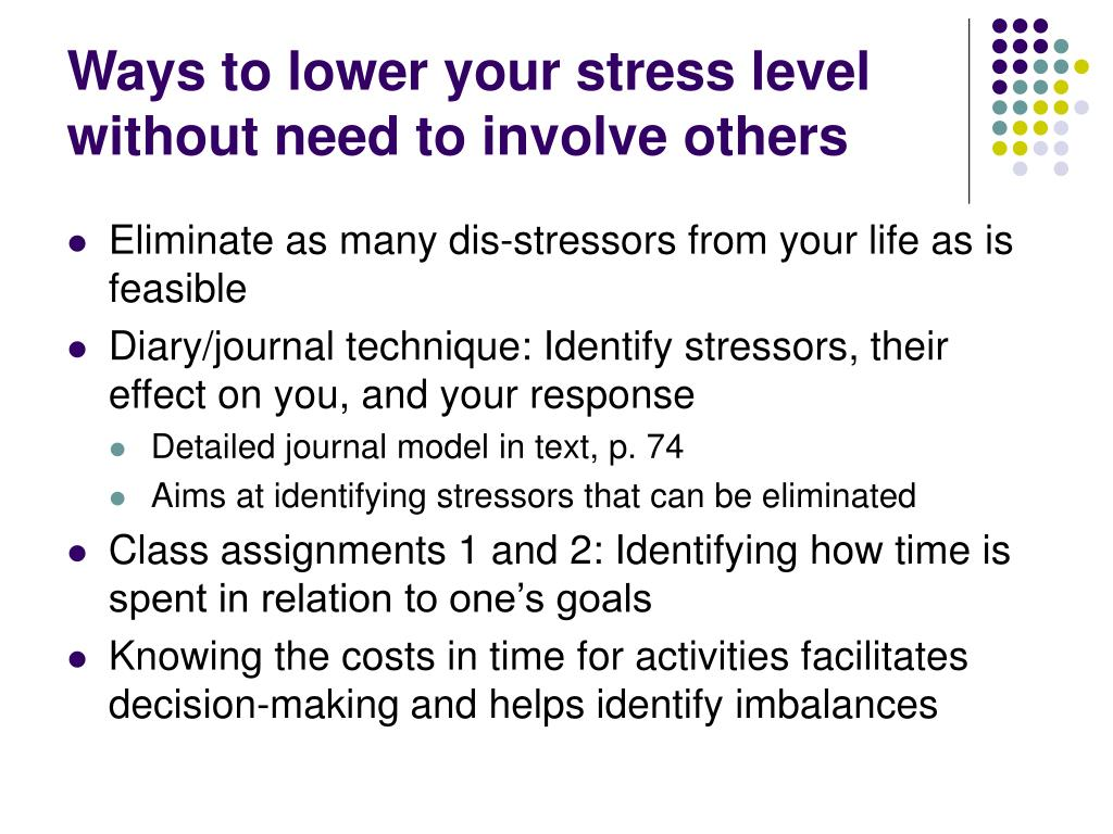 Ways to lower your stress level without need to involve others