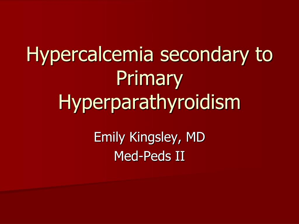 hypercalcemia secondary to primary hyperparathyroidism l.