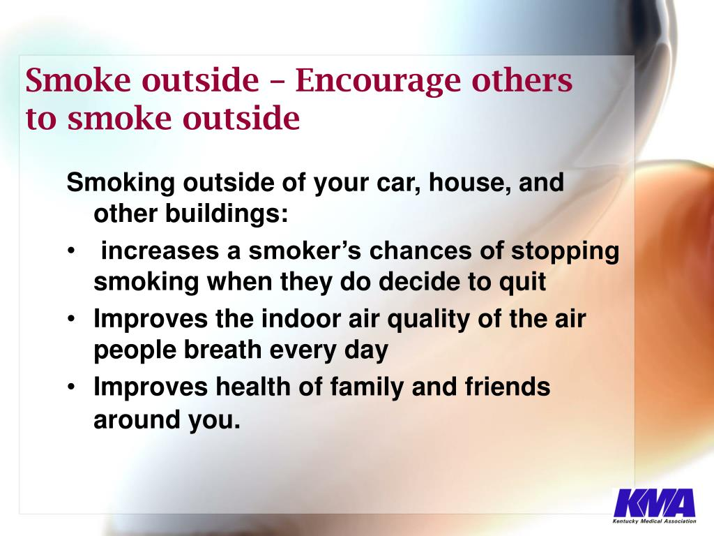 Smoking outside of your car, house, and other buildings: