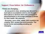 support clean indoor air ordinances