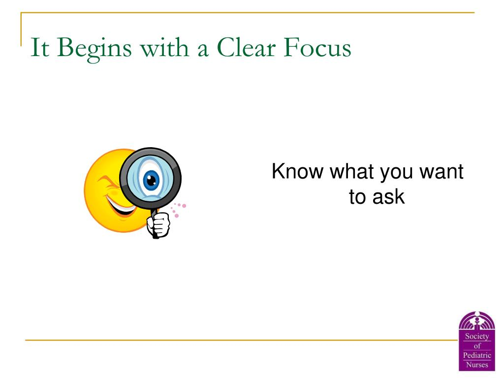 It Begins with a Clear Focus