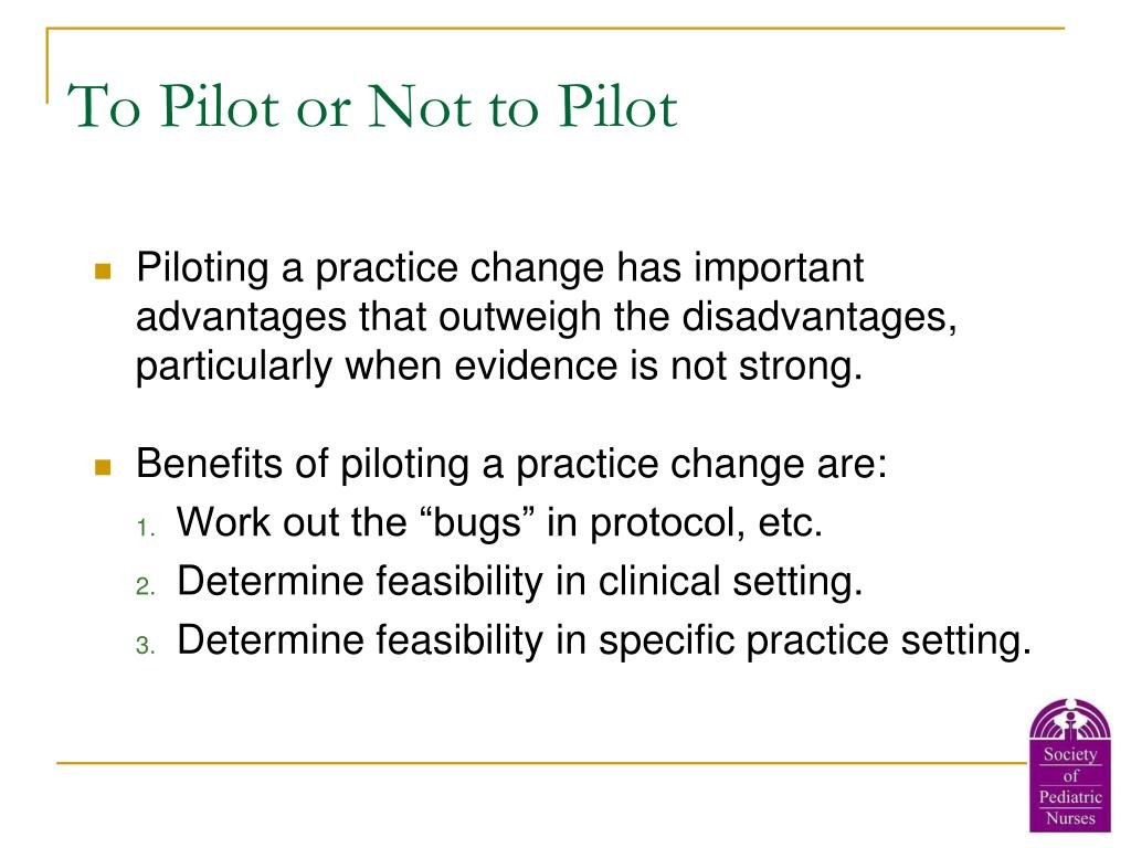 To Pilot or Not to Pilot