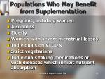 populations who may benefit from supplementation
