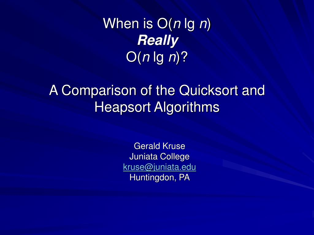 when is o n lg n really o n lg n a comparison of the quicksort and heapsort algorithms l.