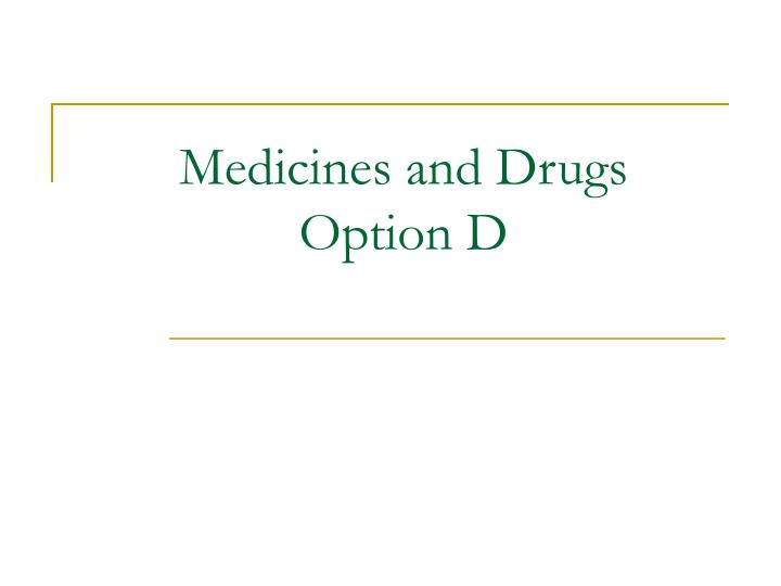 medicines and drugs option d n.