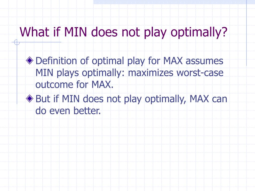 What if MIN does not play optimally?