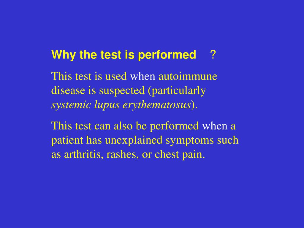 Why the test is performed