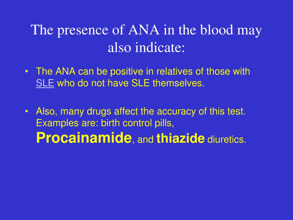 The presence of ANA in the blood may also indicate: