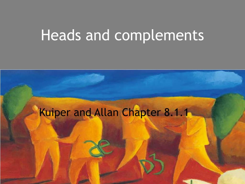 heads and complements l.