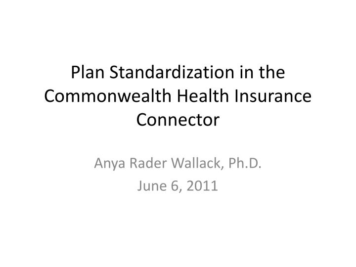 Plan standardization in the commonwealth health insurance connector