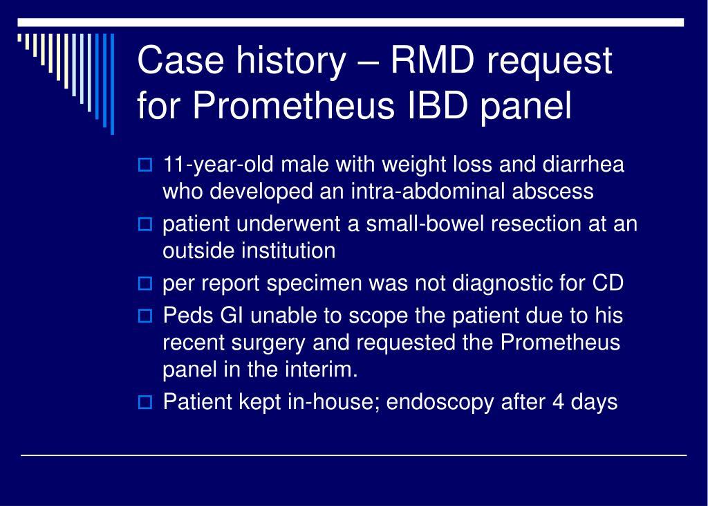 Case history – RMD request for Prometheus IBD panel