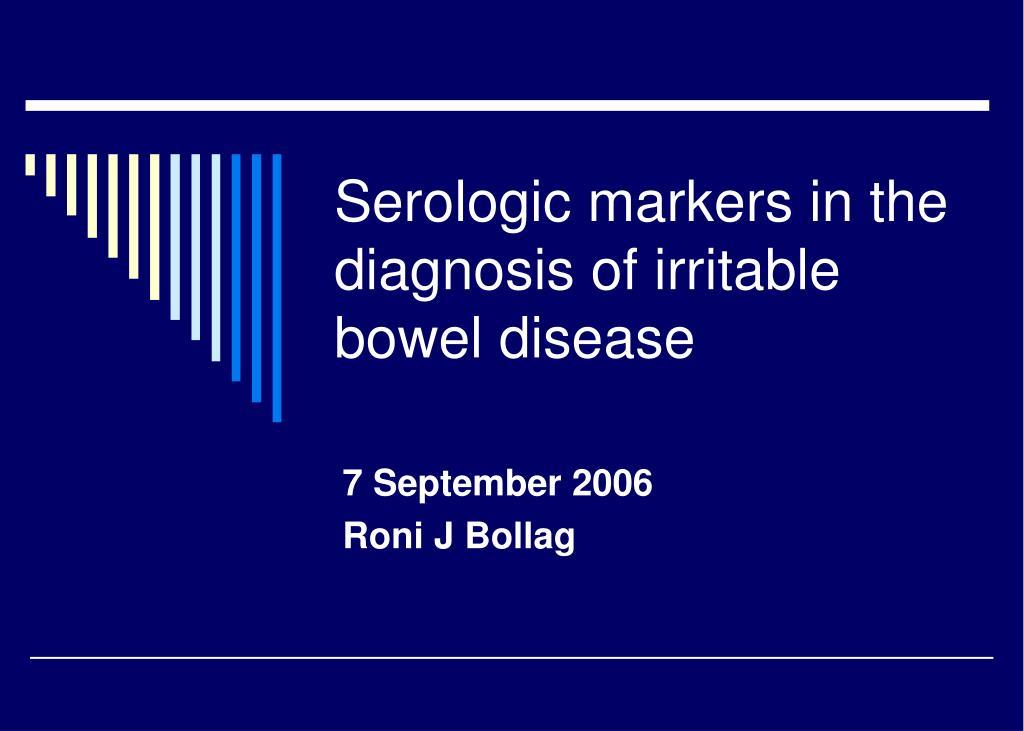 serologic markers in the diagnosis of irritable bowel disease l.