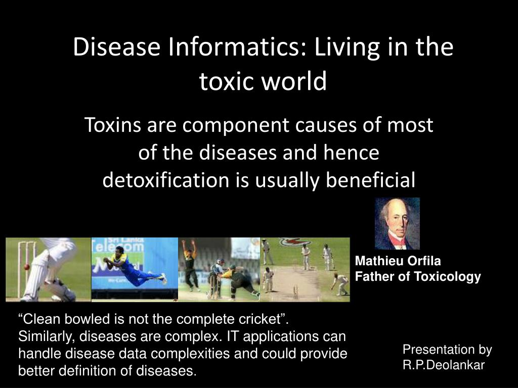 disease informatics living in the toxic world l.