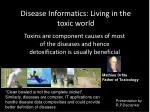 disease informatics living in the toxic world