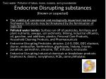 endocrine disrupting substances known or suspected
