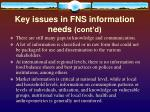key issues in fns information needs cont d