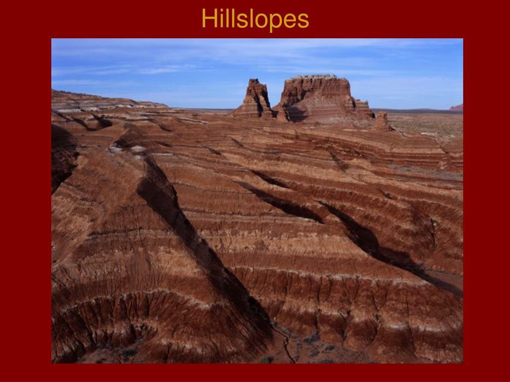 Hillslopes