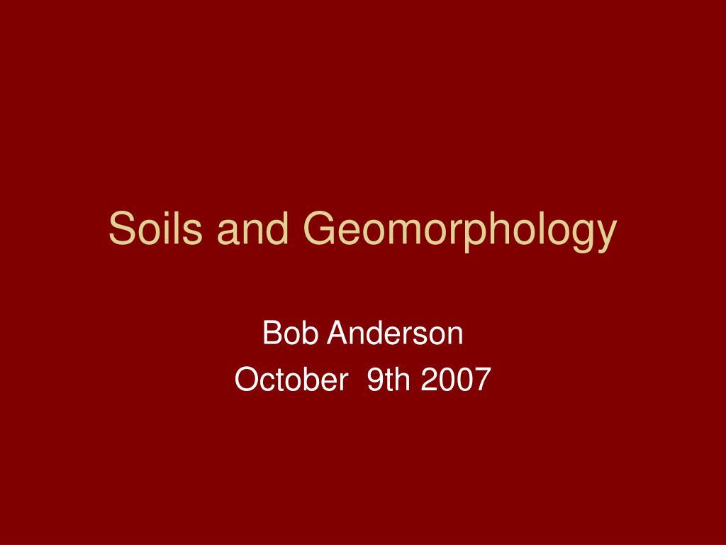 soils and geomorphology l.