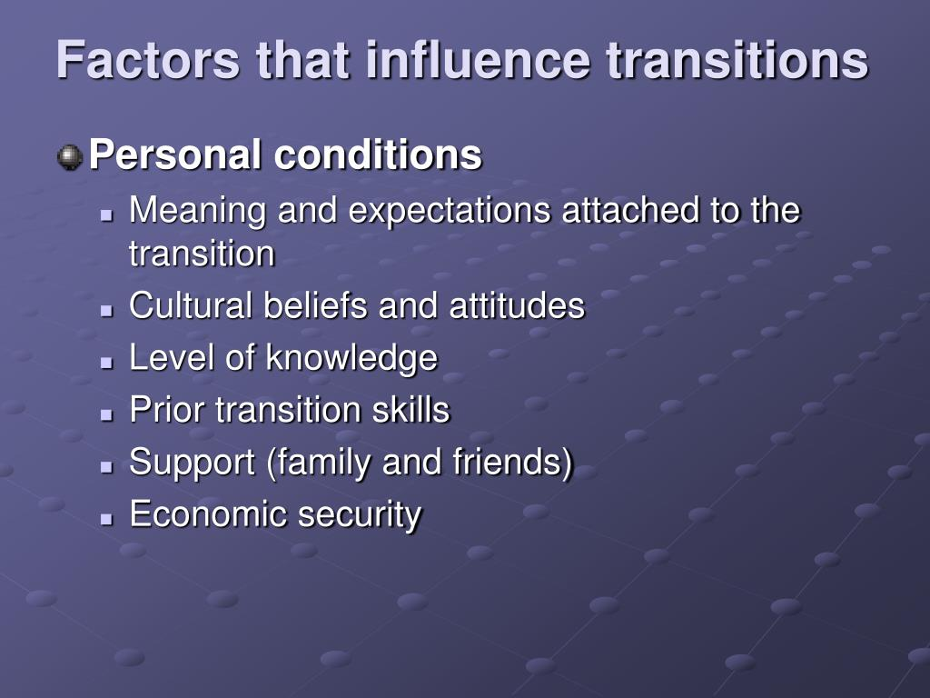 Factors that influence transitions