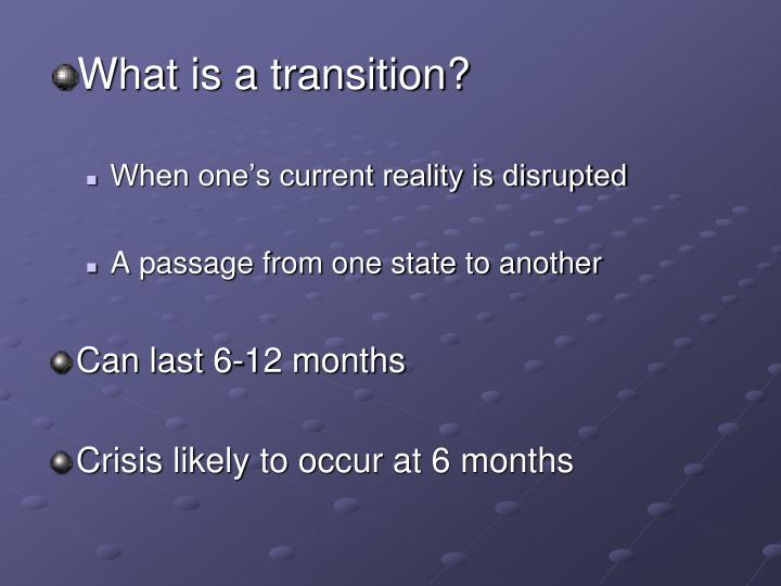 What is a transition?