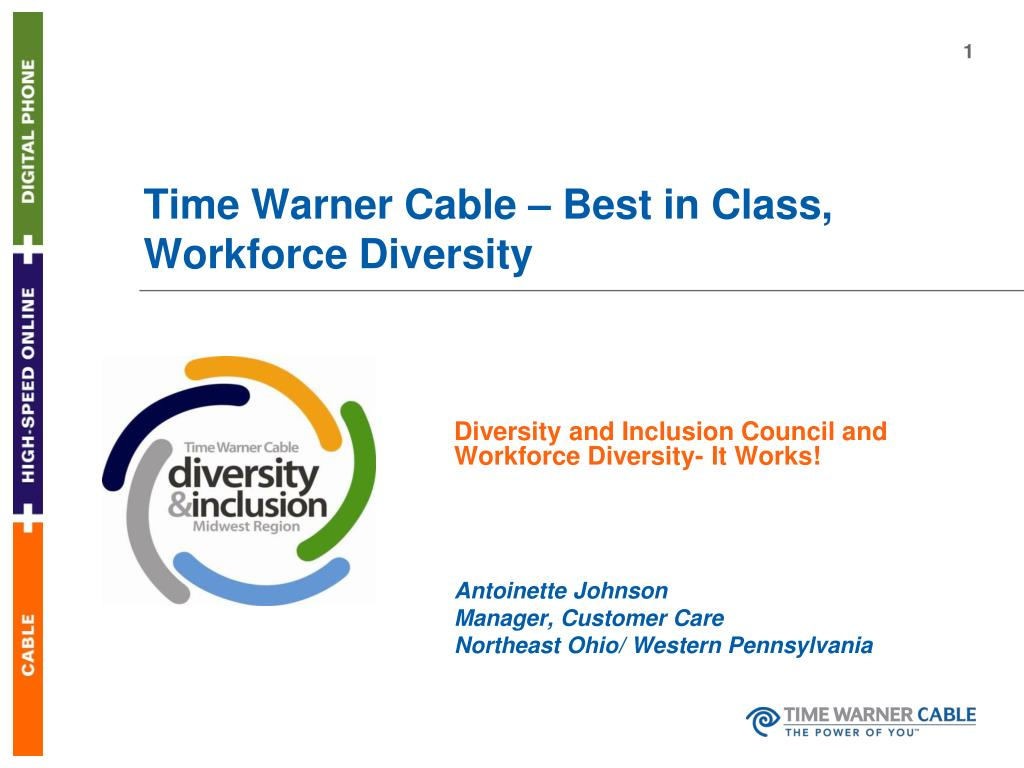 PPT - Time Warner Cable – Best in Class, Workforce Diversity