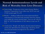 normal aminotransferase levels and risk of mortality from liver diseases