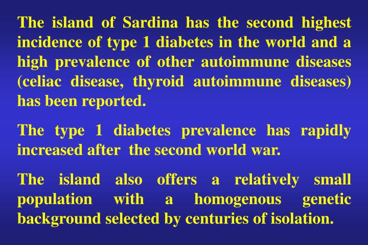 The island of Sardina has the second highest incidence of type 1 diabetes in the world and a high pr...